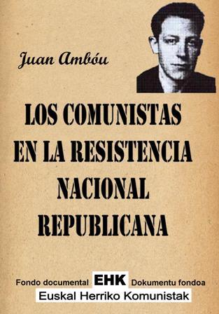 Los comunistas en la resistencia nacional republicana - Juan Ambou - pdf y epub Los_comunistas_en_la_resistencia_nacional_republicana