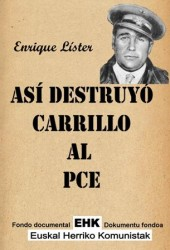 Asi destruyo Carrillo el PCE